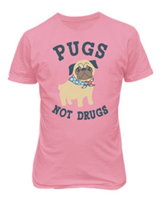 Ladies  PUGZ NOT DRUGS Tee